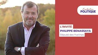 Entretien Politique avec Philippe Benassaya, député (LR) des Yvelines