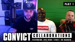 Convict Collaborations - featuring Big Herc, 23 and 1 & OG Badger - Part1