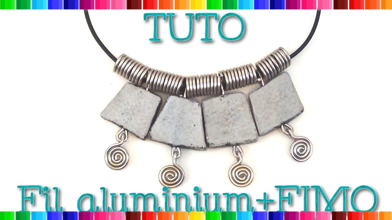 Tuto bijoux fil aluminium et fimo 16 youtube - Tuto bijoux pate fimo et fil aluminium ...
