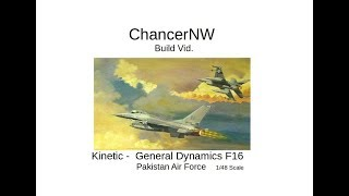 F16 Pakistan Air Force  Build Vid - 1/48 Scale Kinetic Kit