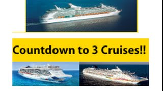 3 CRUISE Countdown! Norwegian Escape, Sky & Navigator of the Seas Here We Come