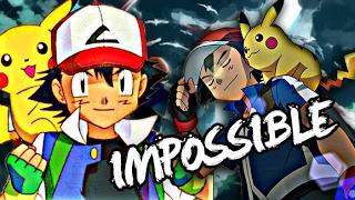 Repeat youtube video Ash Ketchum「AMV」IMPOSSIBLE ᴴᴰ