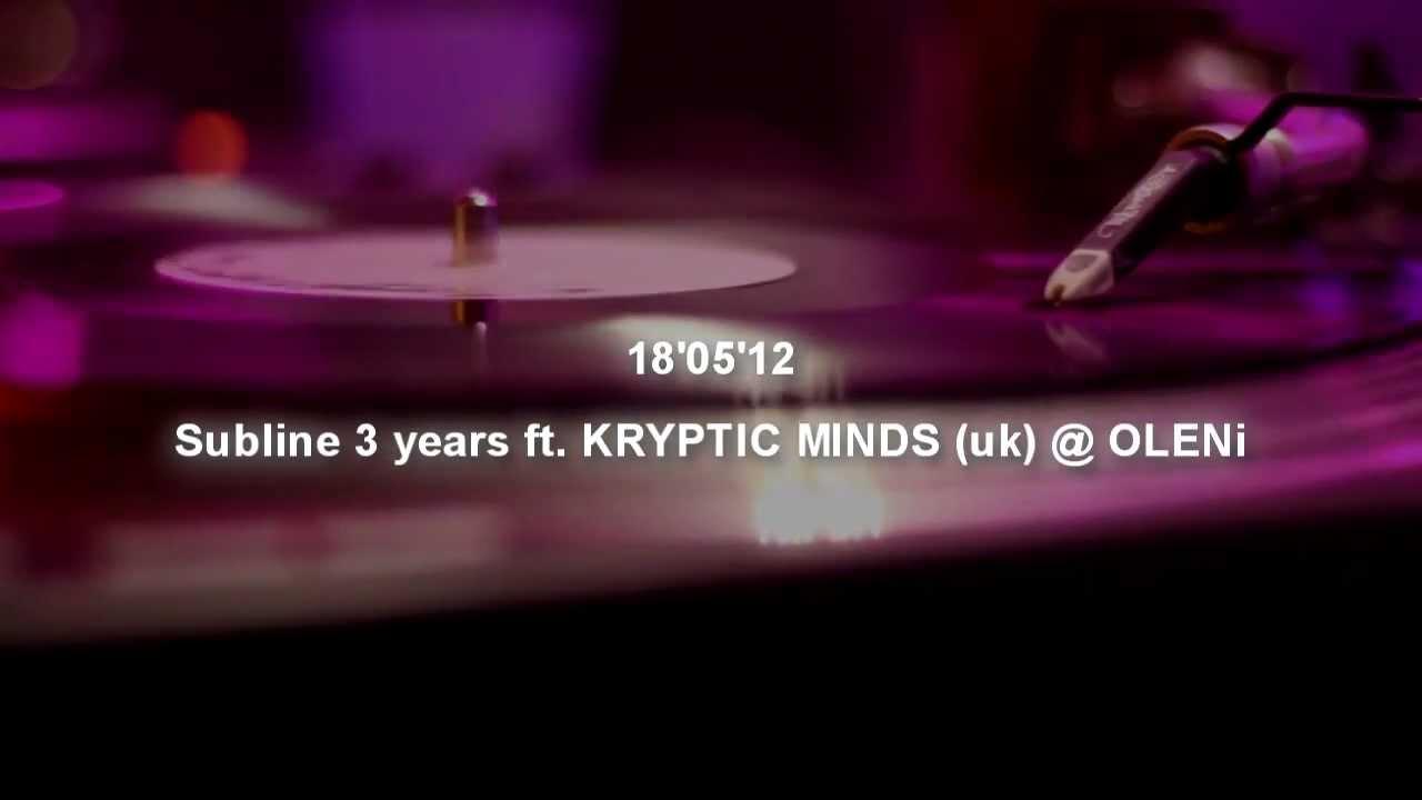 18'05'12 - Subline 3 years ft. KRYPTIC MINDS (uk) @ OLENi