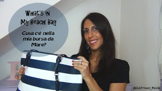 WHAT'S IN MY BEACH BAG? COSA C'E NELLA MIA BORSA DA MARE?