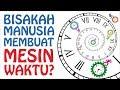 Apakah Mesin Waktu Dapat Diciptakan?
