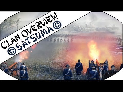SATSUMA CLAN OVERVIEW - Total War: Shogun 2!