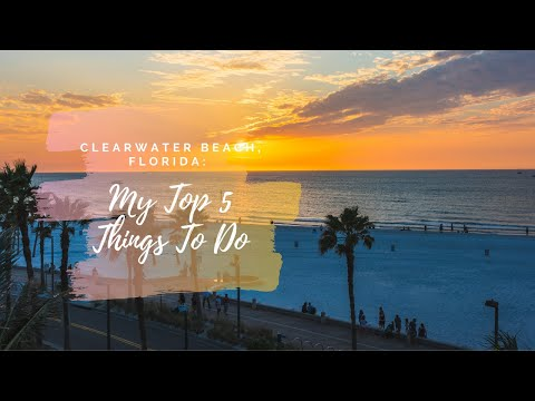 Top 5 Things to Do in Clearwater Beach, Florida