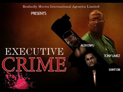 Executive Crime 1 Nigerian Nollywood Movies