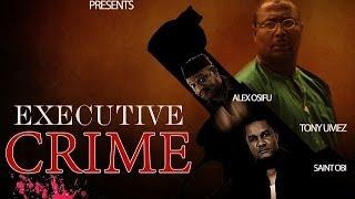 Executive Crime 1 Nigerian Nollywood Movies