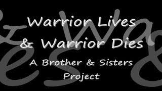 Warrior Lives and Warrior Dies