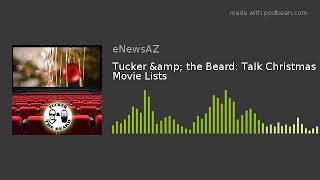 Tucker & the Beard: Talk Christmas Movie Lists