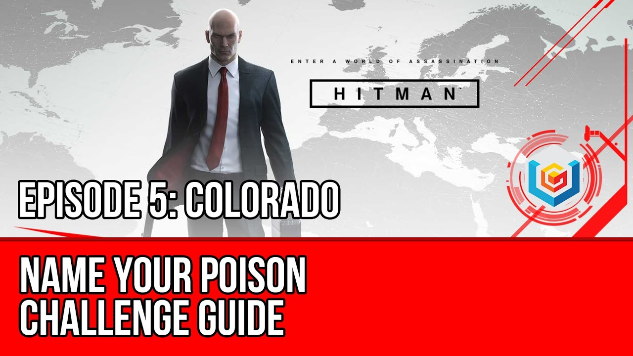 Hitman Name Your Poison Challenge Guide Colorado Youtube