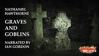 """Graves and Goblins"" by Nathaniel Hawthorne / A HorrorBabble Production"