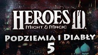 Podziemia i Diabły #5   Heroes of Might & Magic III