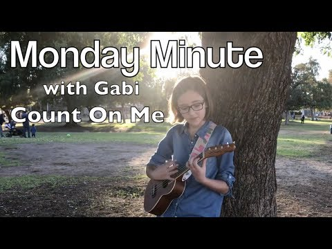 """Monday Minute With Gabi - Cover Of """"Count On Me"""""""