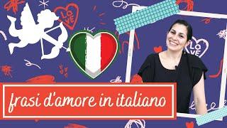 FRASI D'AMORE in italiano per San Valentino