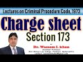 Charge Sheet Section 173 | Police Report | Challan | Lectures on Criminal Procedure Code, 1973.