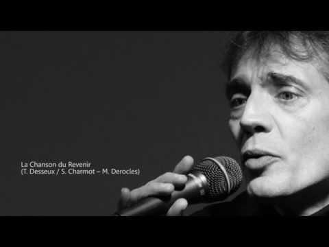 La Chanson du Revenir (T.Desseux / S.Charmot - M.Derocles)