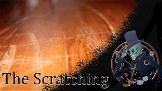"""The Scratching"" | CreepyPasta"