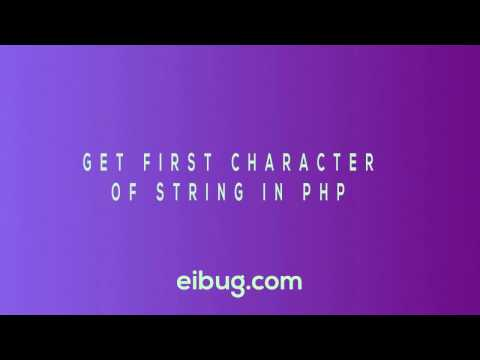Get First Character Of A String In PHP - Video Tutorial