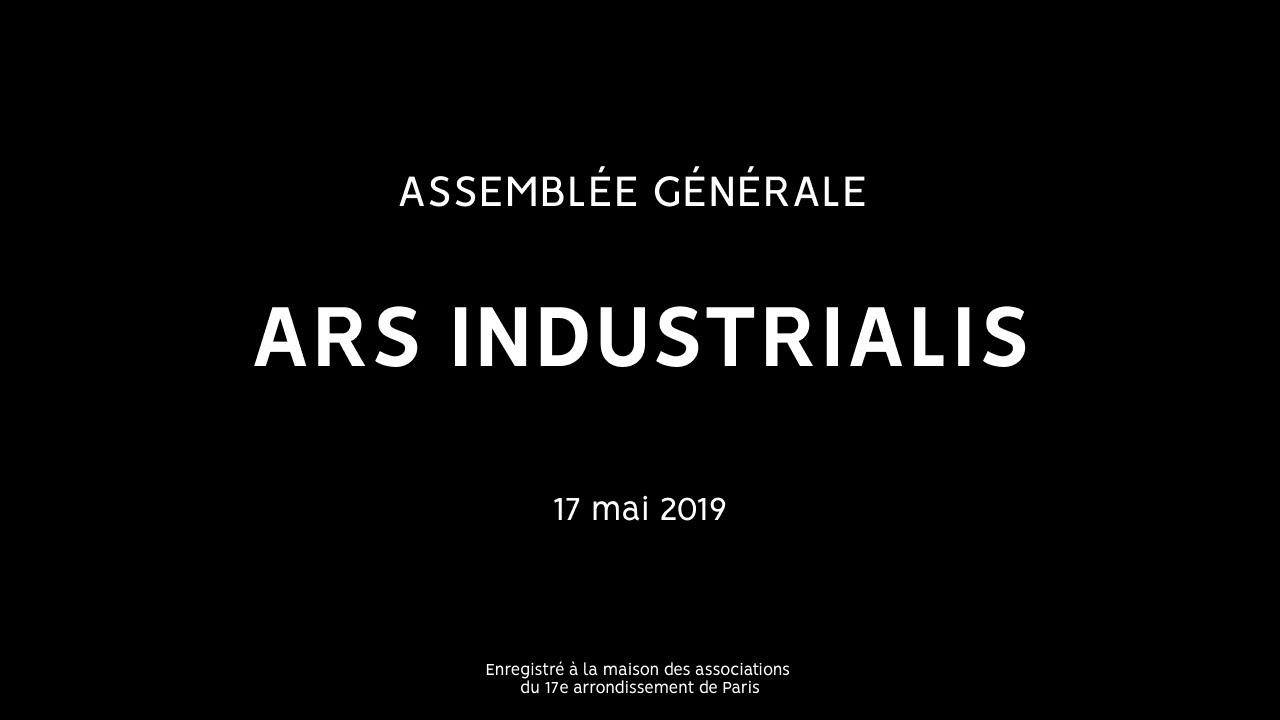 AG Ars Industrialis du 17 mai 2019