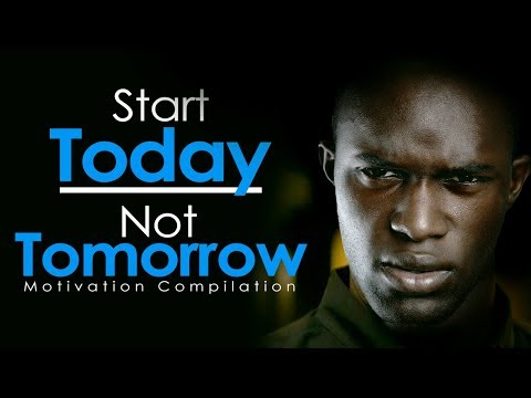 START TODAY NOT TOMORROW – New Motivational Video Compilation for Success & Studying