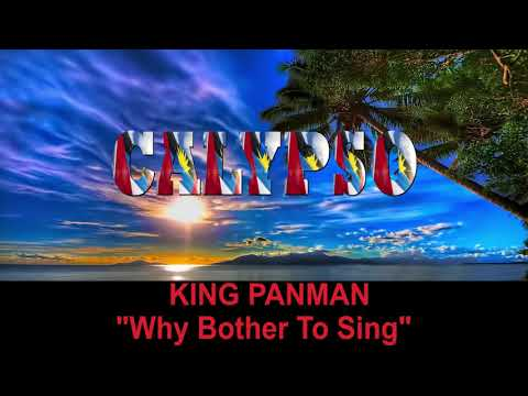 King Panman - Why Bother To Sing (Antigua 2019 Calypso)