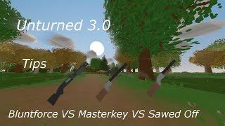 "Unturned 3.0 Tips ""Bluntforce VS Masterkey VS Sawed Off"""
