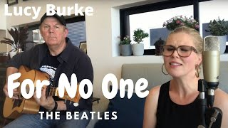 For No One - Beatles (Lucy Burke Cover)