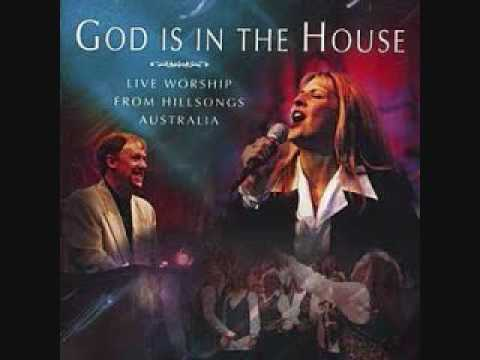 God is in the House - Hillsongs - Zschech...