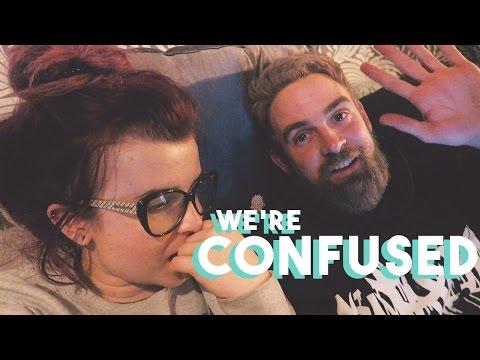 WE RE CONFUSED