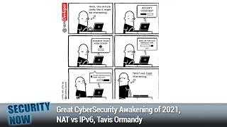 Extrinsic Password Managers - Great CyberSecurity Awakening of 2021, NAT vs IPv6, Tavis Ormandy