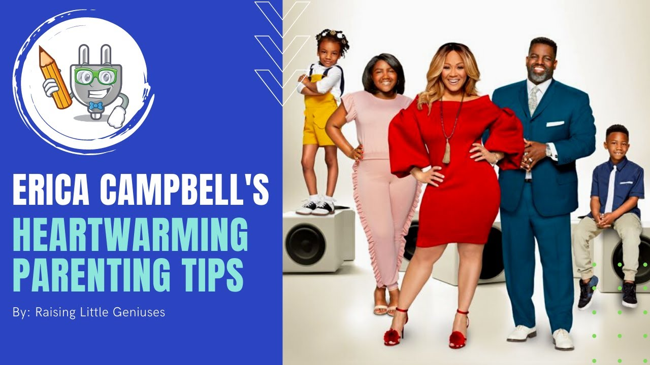 Erica Campbell's BEST Parenting TIps  |  Raising  Little Geniuses