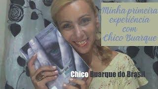 Minha primeira experiência com Chico Buarque :: Chico Buarque do Brasil :: resenha
