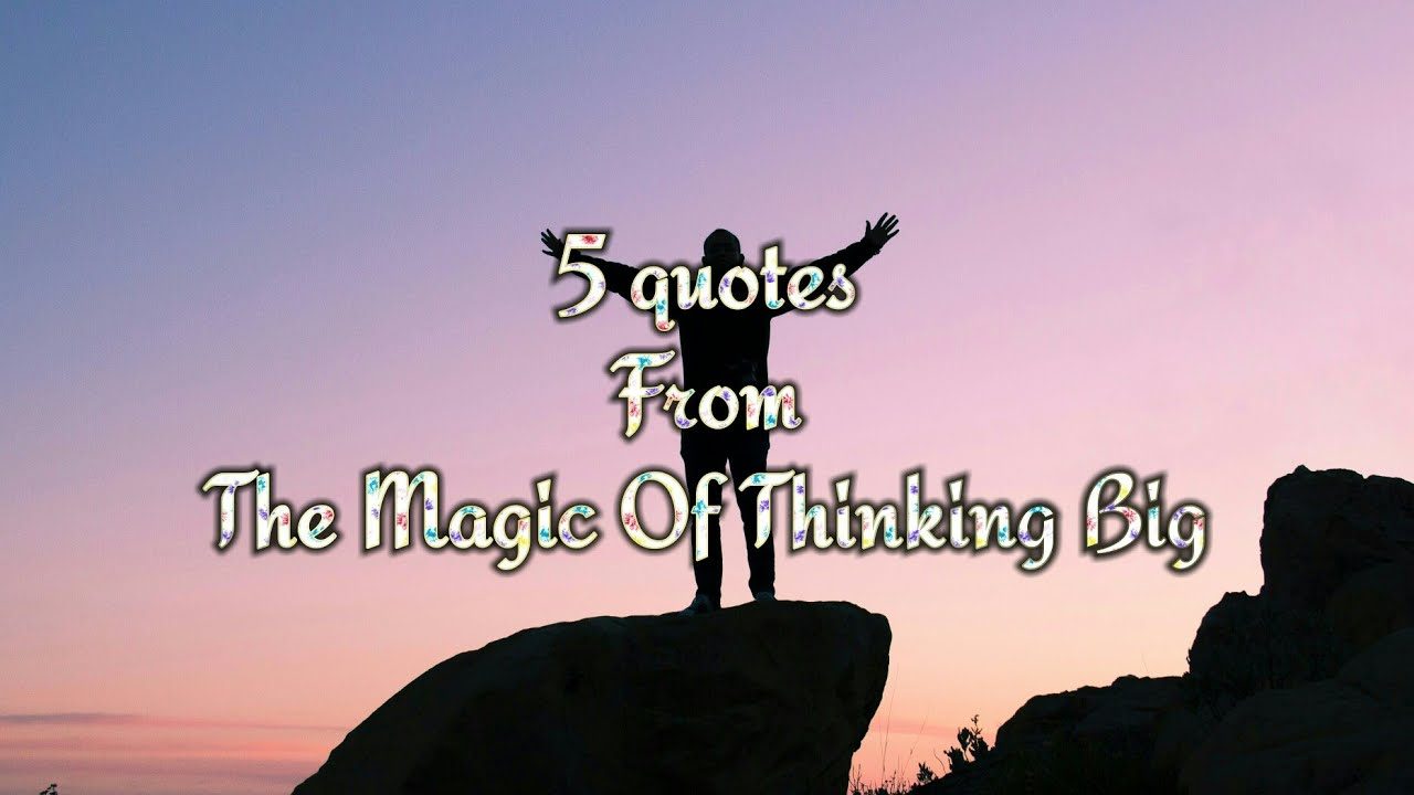 5 Quotes From The Magic Of Thinking Big Motivational Quotes