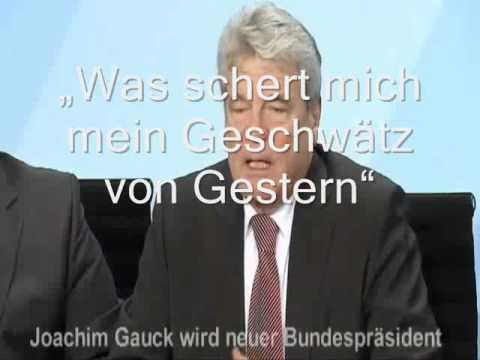 """gauck- """"was schert mich mein geschwätz von gestern"""" herr"""