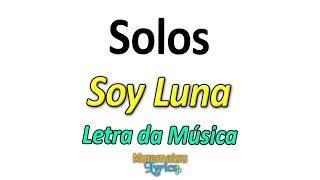 Baixar Elenco de Soy Luna - Solos - Letra / Lyrics