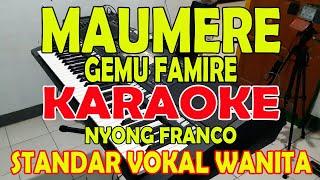 GEMU FAMIRE ll MAUMERE [NYONG FRANCO] KARAOKE VOKAL WANITA