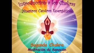 Chakra 2-4- Nuestra Sexualidad - Meditación de Sanación