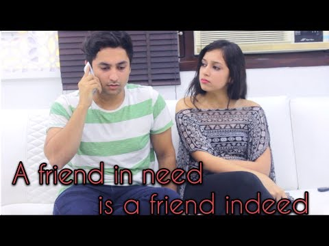 A friend in need is a friend indeed || Harsh Beniwal