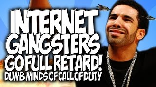 "COD BO2: INTERNET GANGSTERS GO FULL RETARD!! DUMB MINDS OF CALL OF DUTY! ""TRYHARD TROLLING"""