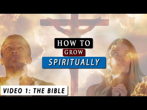 How to GROW SPIRITUALLY closer to GOD | Video 1 - The word of God