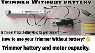 Trimmer Without battery | trimmer Motor voltage | how to use trimmer Without battery? | battery volt