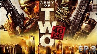 NOT GUNNA READ AGAIN! - Army of Two - The 40th Day - Episode 3!