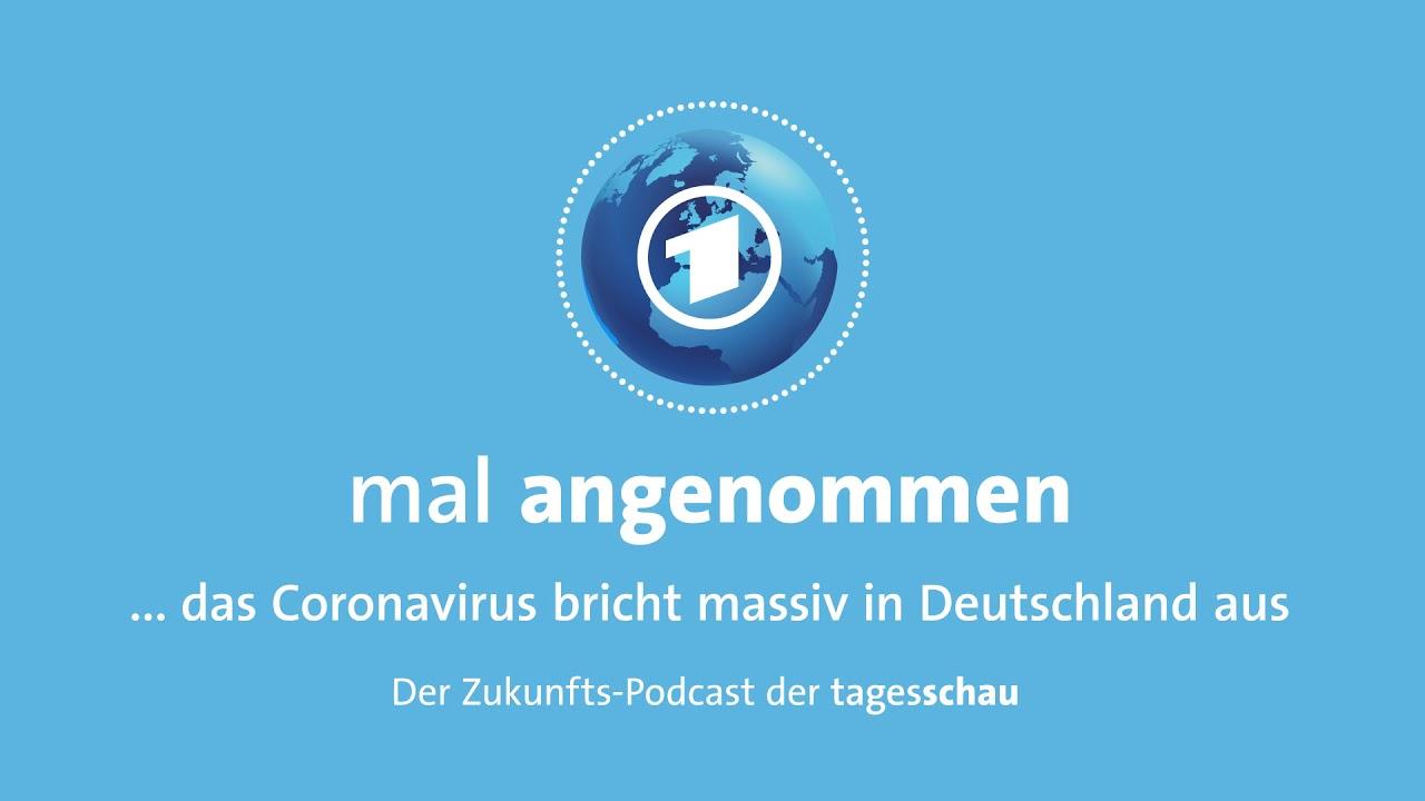 Was, wenn das Coronavirus hier massiv ausbricht | mal angenommen - Zukunfts-Podcast der tagesschau