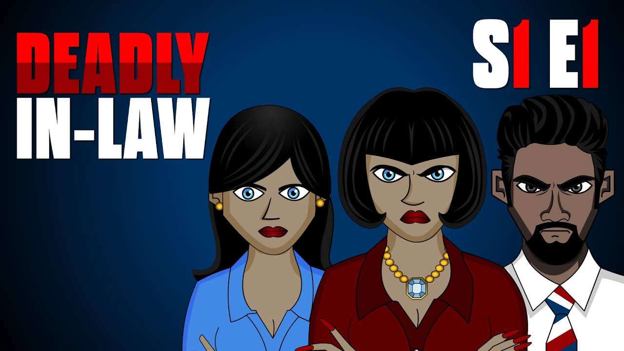 DEADLY IN-LAW   S1 E1   ANIMATED HORROR SERIES