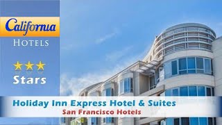 Holiday Inn Express Hotel & Suites Fisherman