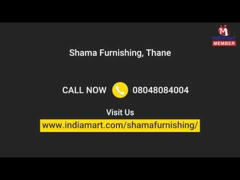 Furnishing Fabrics and Furniture by Shama Furnishing, Thane