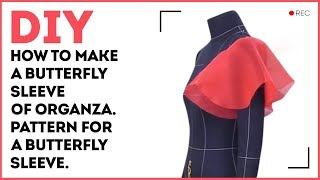 DIY: How to make a butterfly sleeve of organza. Pattern for a butterfly sleeve. Sewing tutorial.