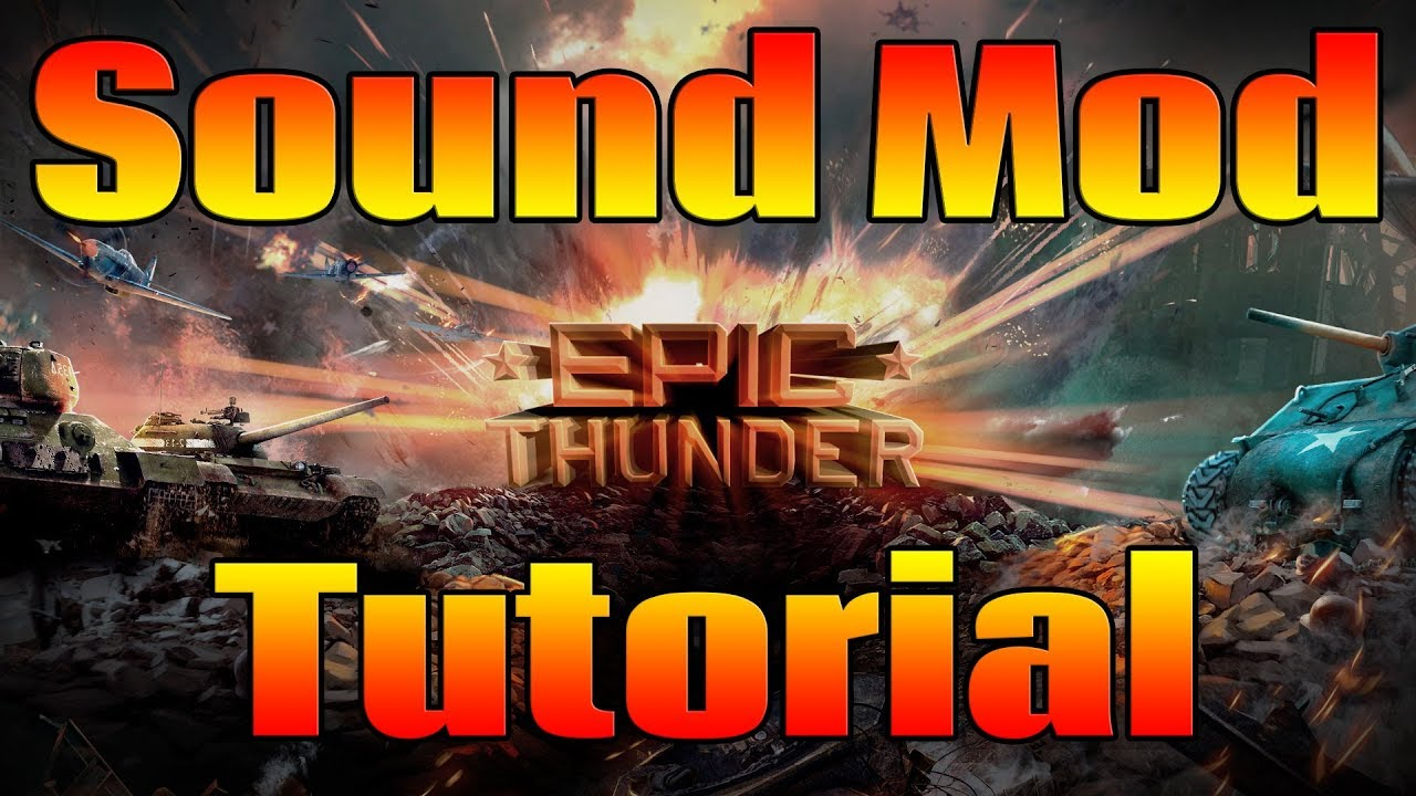 Sound Mod] Epic Thunder - War Thunder Live Community - War Thunder